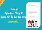 Toàn bộ Nghị định, Thông tư hướng dẫn Bộ luật Lao động