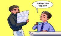 Muốn trở thành một nhân viên được sếp yêu mến, đừng bao giờ nói 10 câu này!